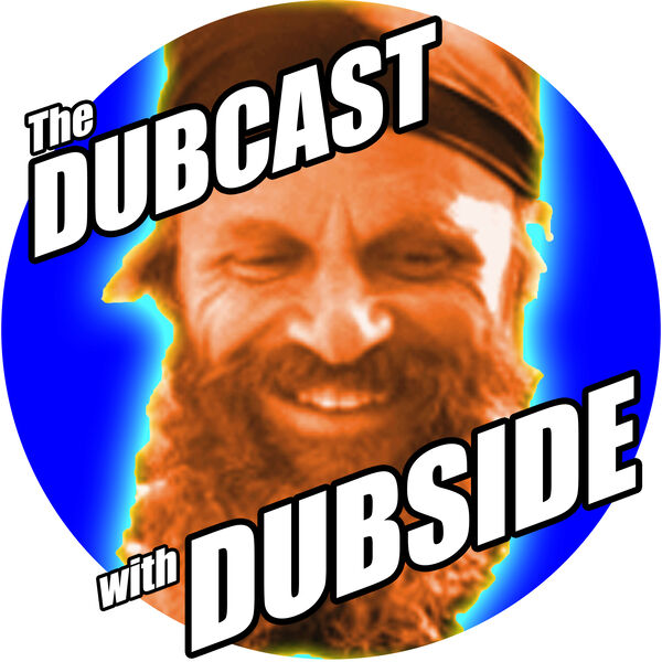 The Dubcast With Dubside Podcast Artwork Image