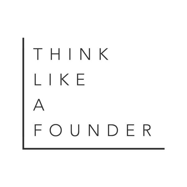 Think Like A Founder Podcast Artwork Image