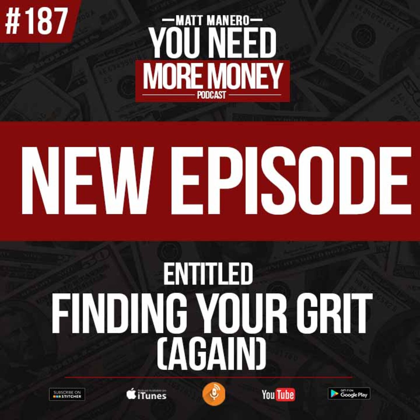 Episode #187 FINDING YOUR GRIT (AGAIN) WITH MATT MANERO