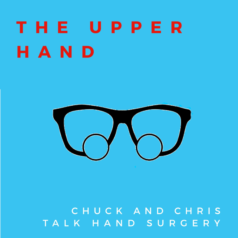 The Upper Hand: Chuck & Chris Talk Hand Surgery podcast show image