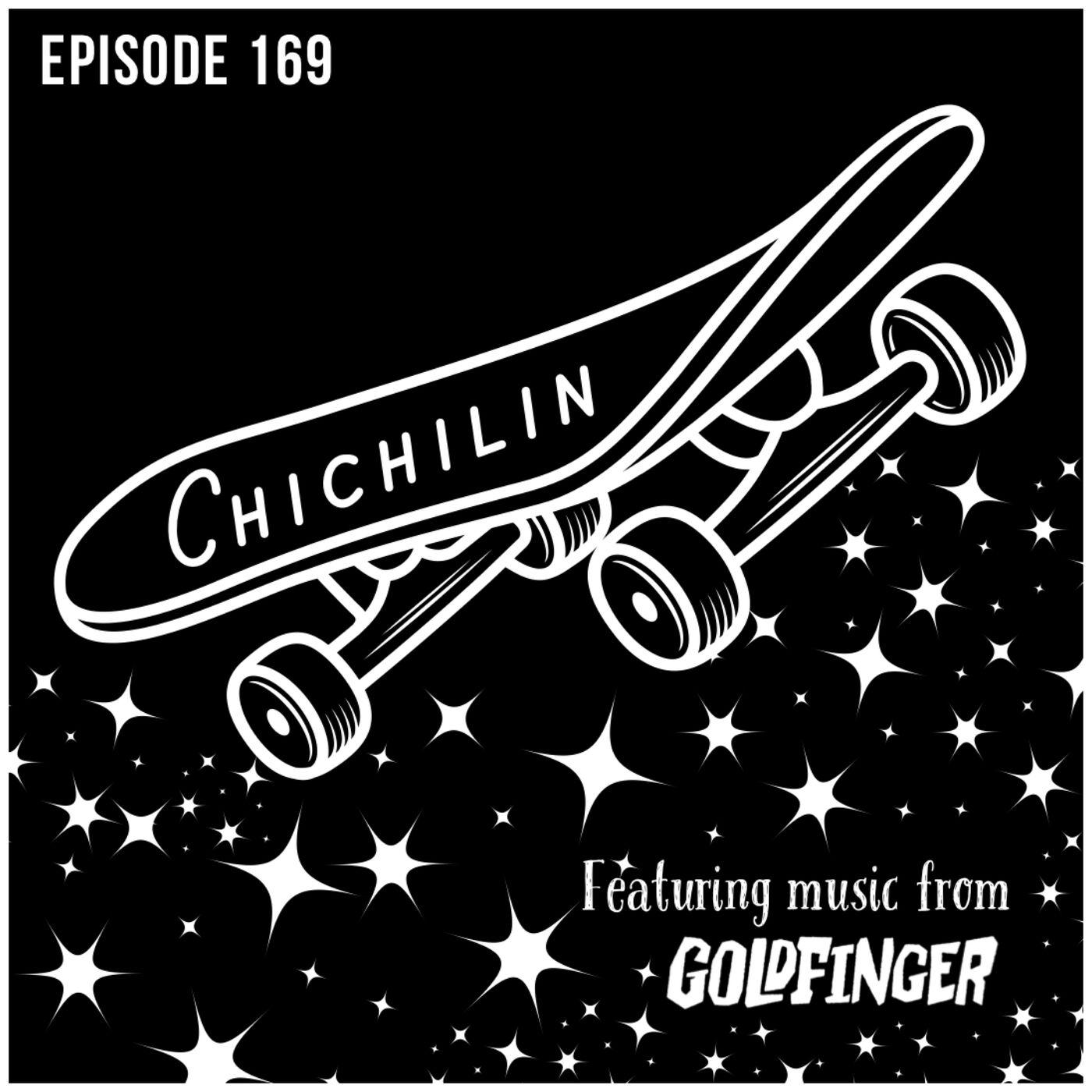 Episode 169: Chichilin