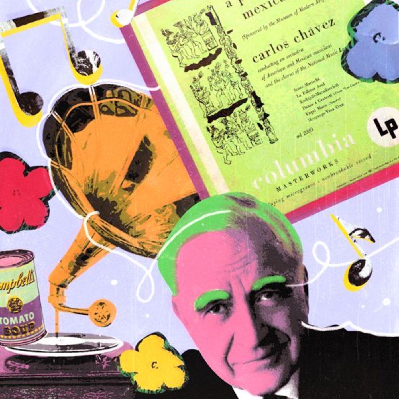 Episodio 3. Andy Warhol y Carlos Chávez