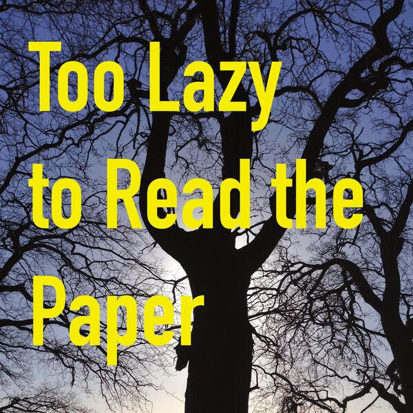 Too Lazy to Read the Paper Podcast Artwork Image