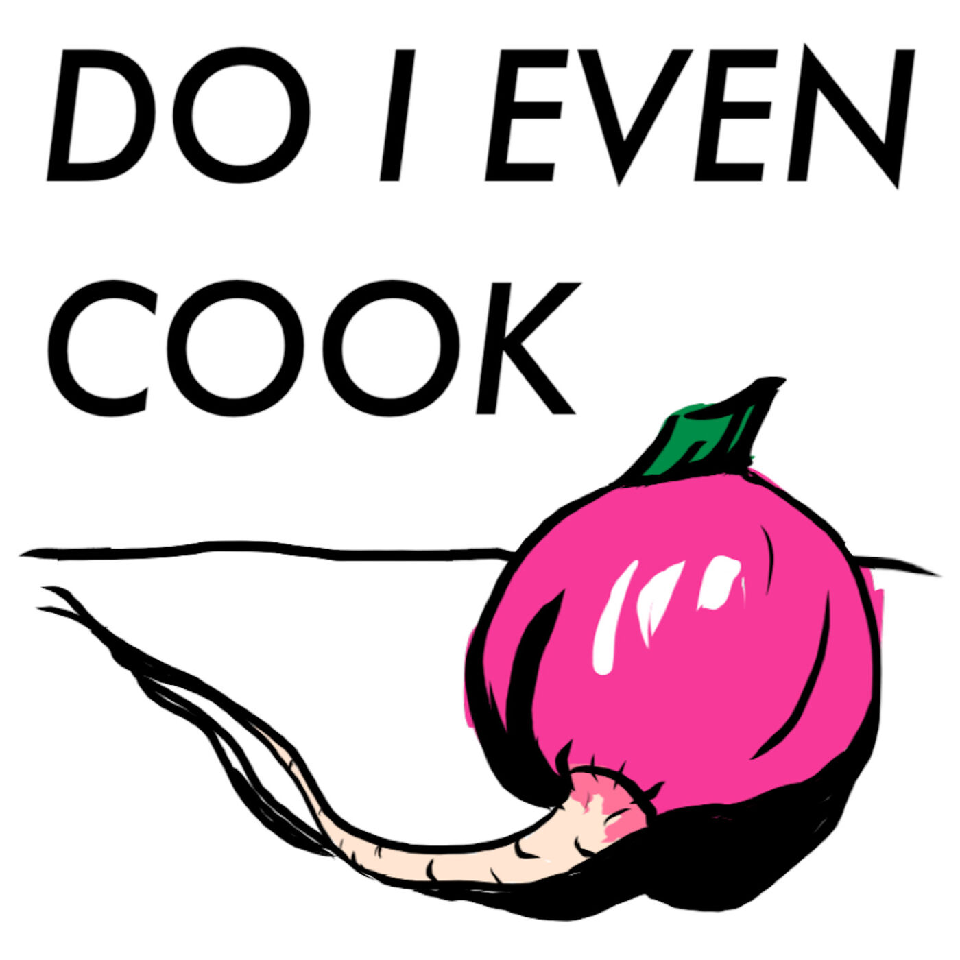 Do I Even Cook