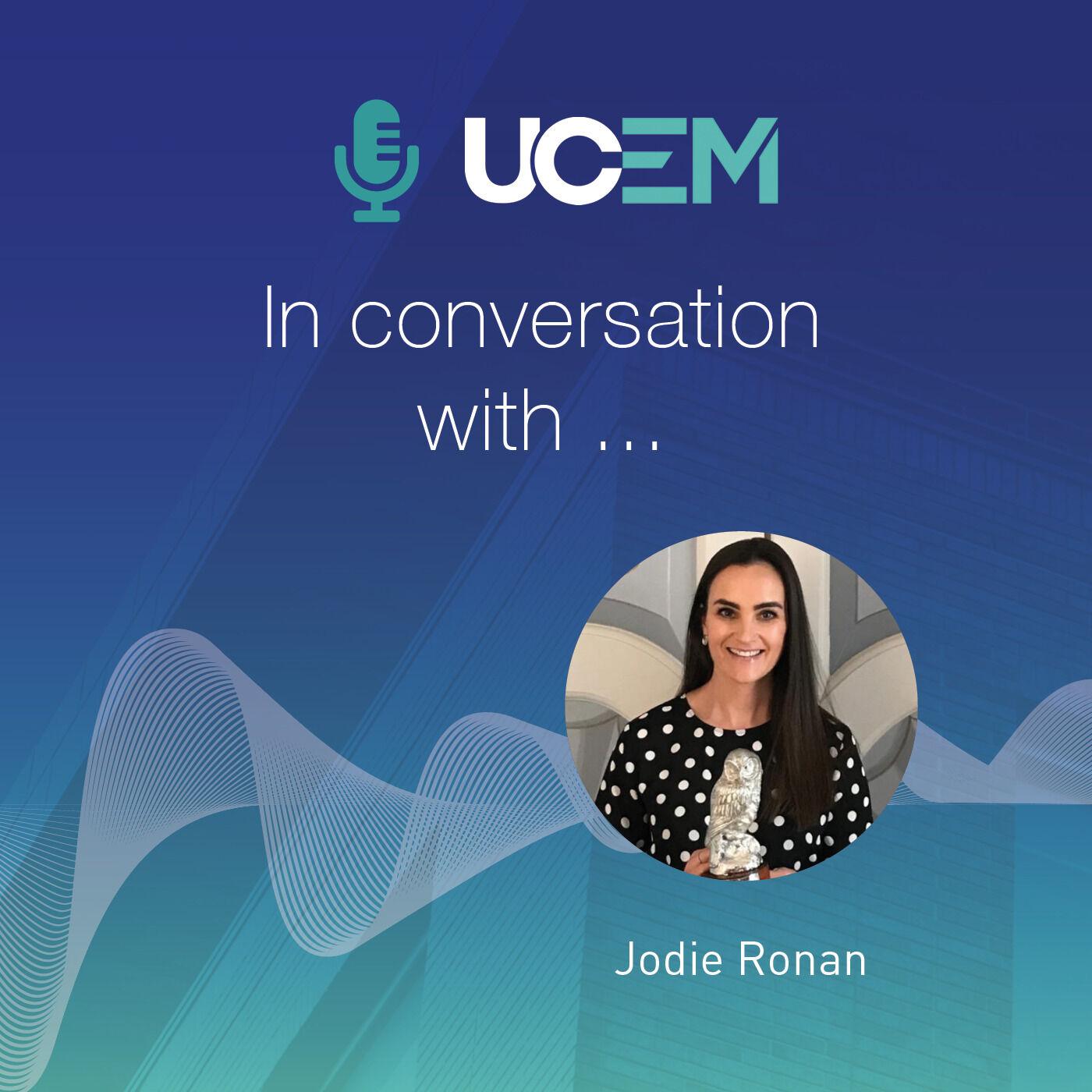 UCEM in conversation with... Jodie Ronan - Episode 2