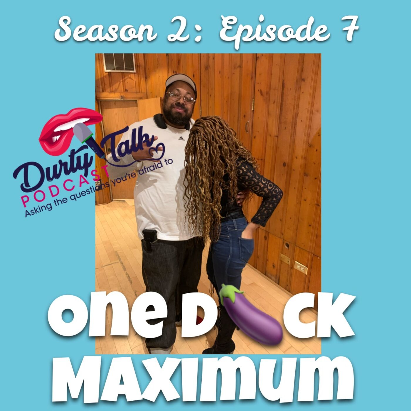 One D*ck Maximum - S2:E7