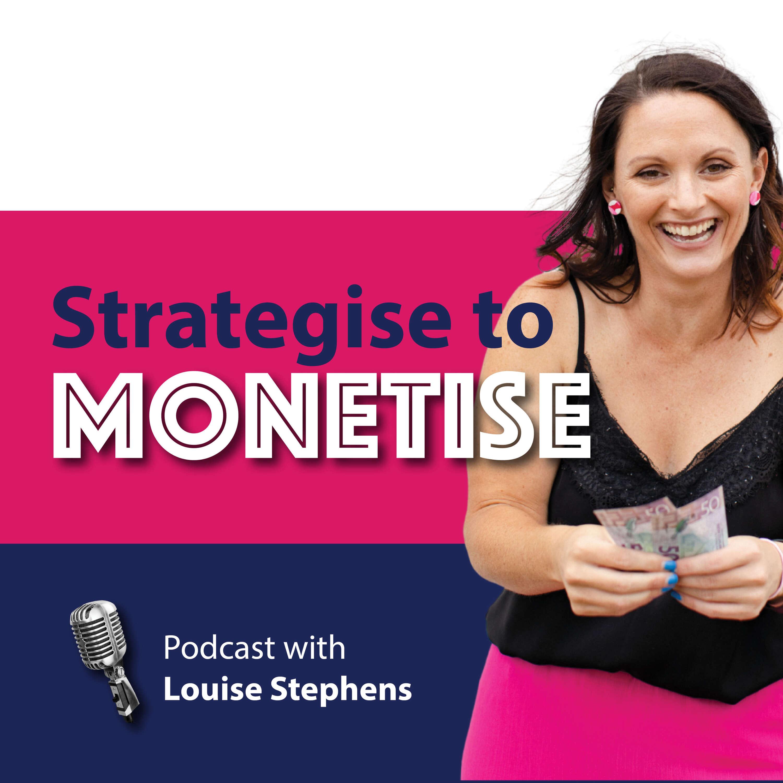Strategise to Monetise Podcast podcast show image