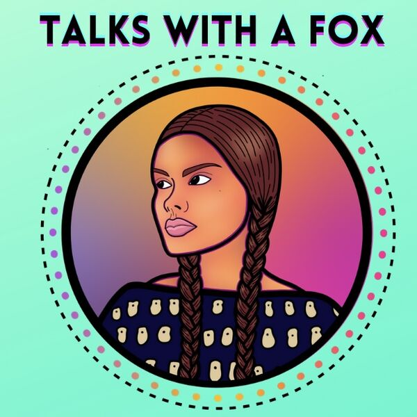 Talks With A Fox Podcast Podcast Artwork Image