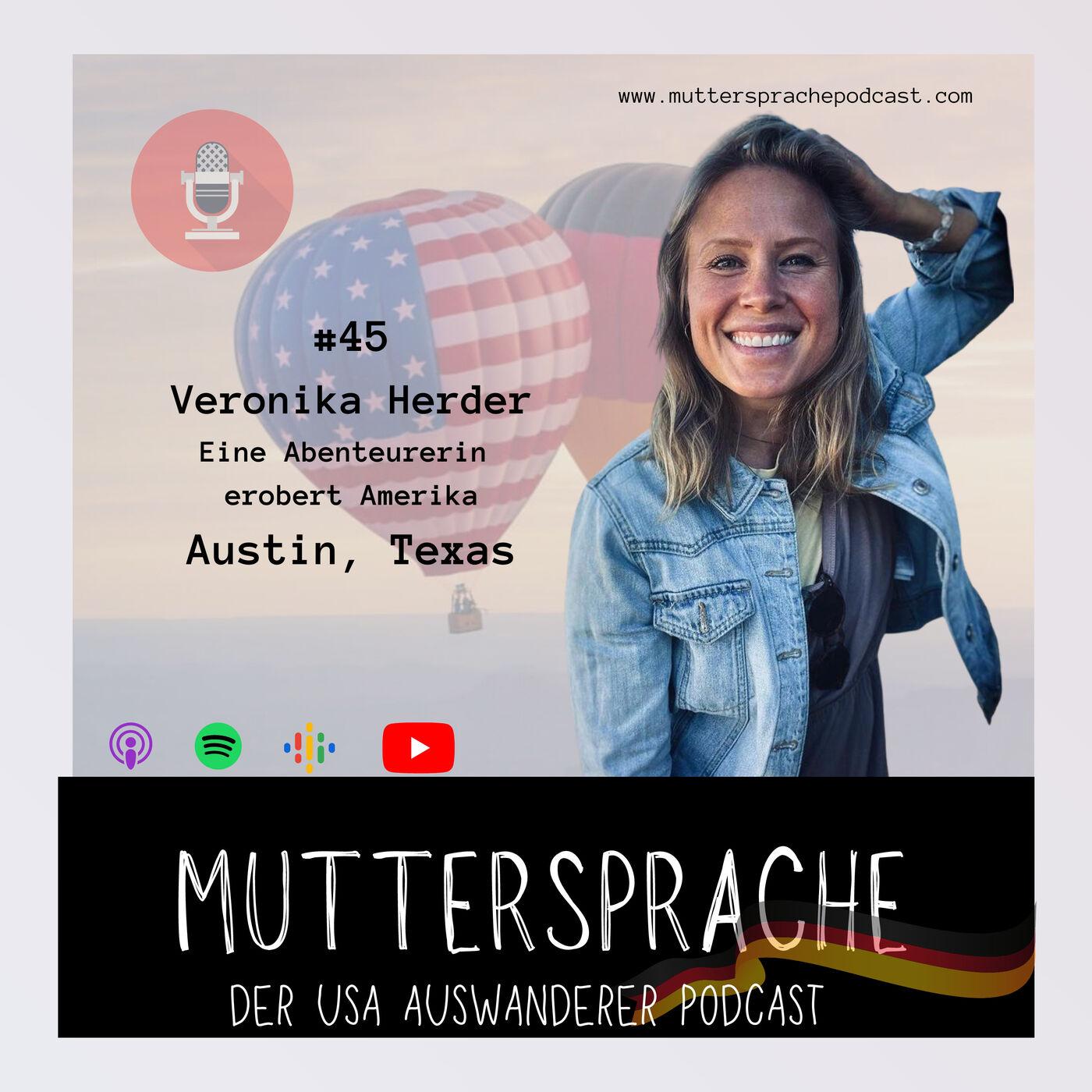 Folge 45: Eine Abenteurerin erobert Amerika - VERONIKA HERDER, Austin Texas