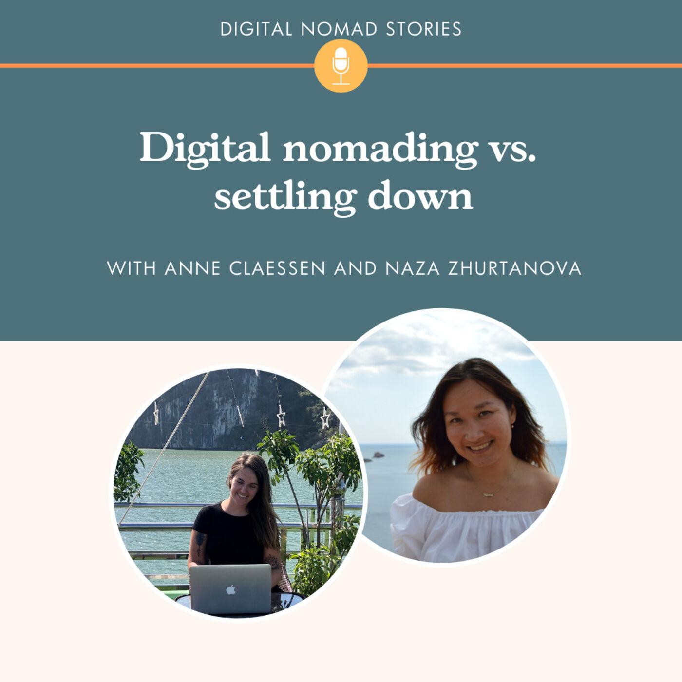 Digital nomading vs. settling down, with Naza Zhurtanova