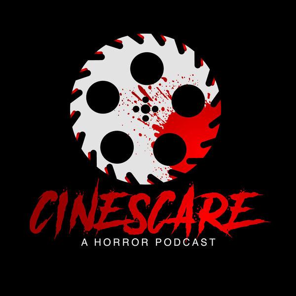 Cinescare Horror Podcast Podcast Artwork Image