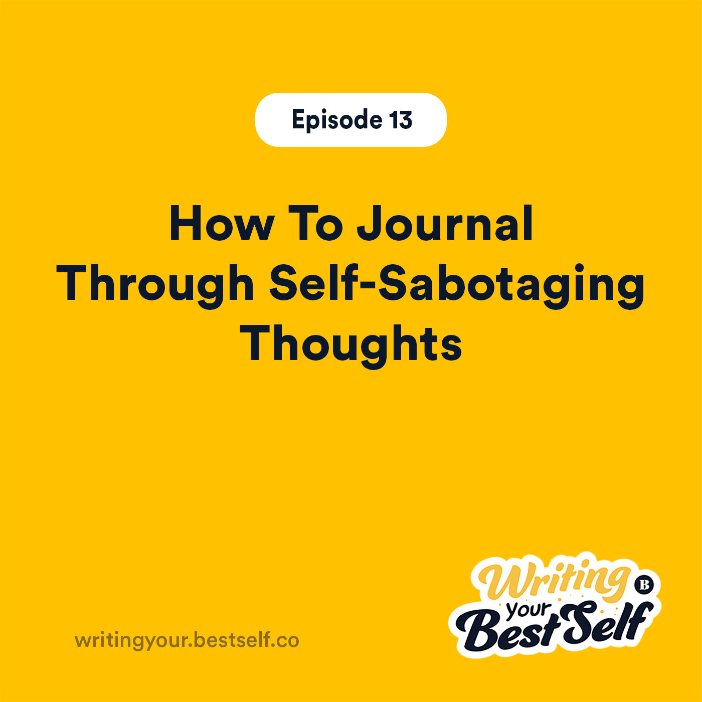 How To Journal Through Self-Sabotaging Thoughts