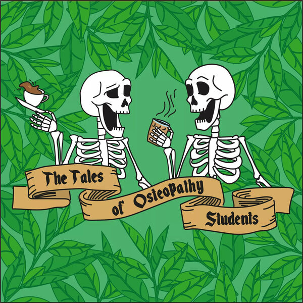 The Tales of Osteopathy Students Podcast Artwork Image