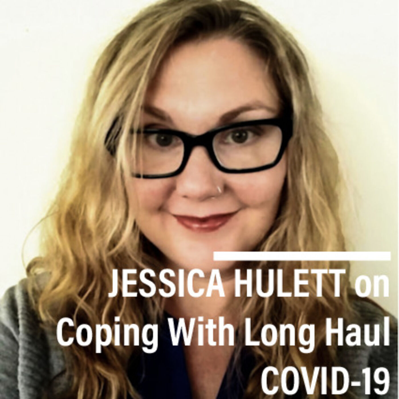 Jessica Hulett on Coping with Long-Haul COVID