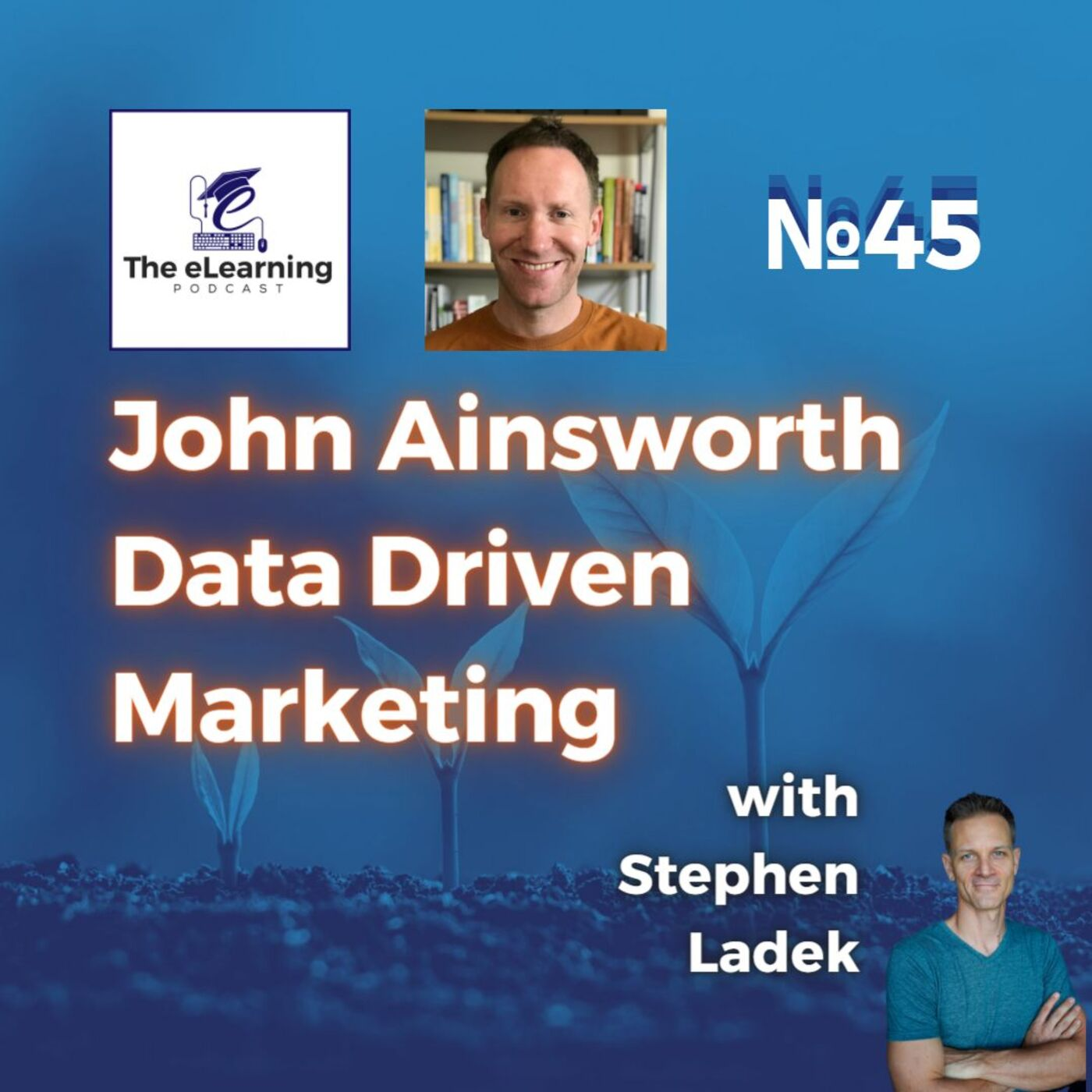 Why your Online Courses are the perfect beast for Data Driven Marketing with John Ainsworth