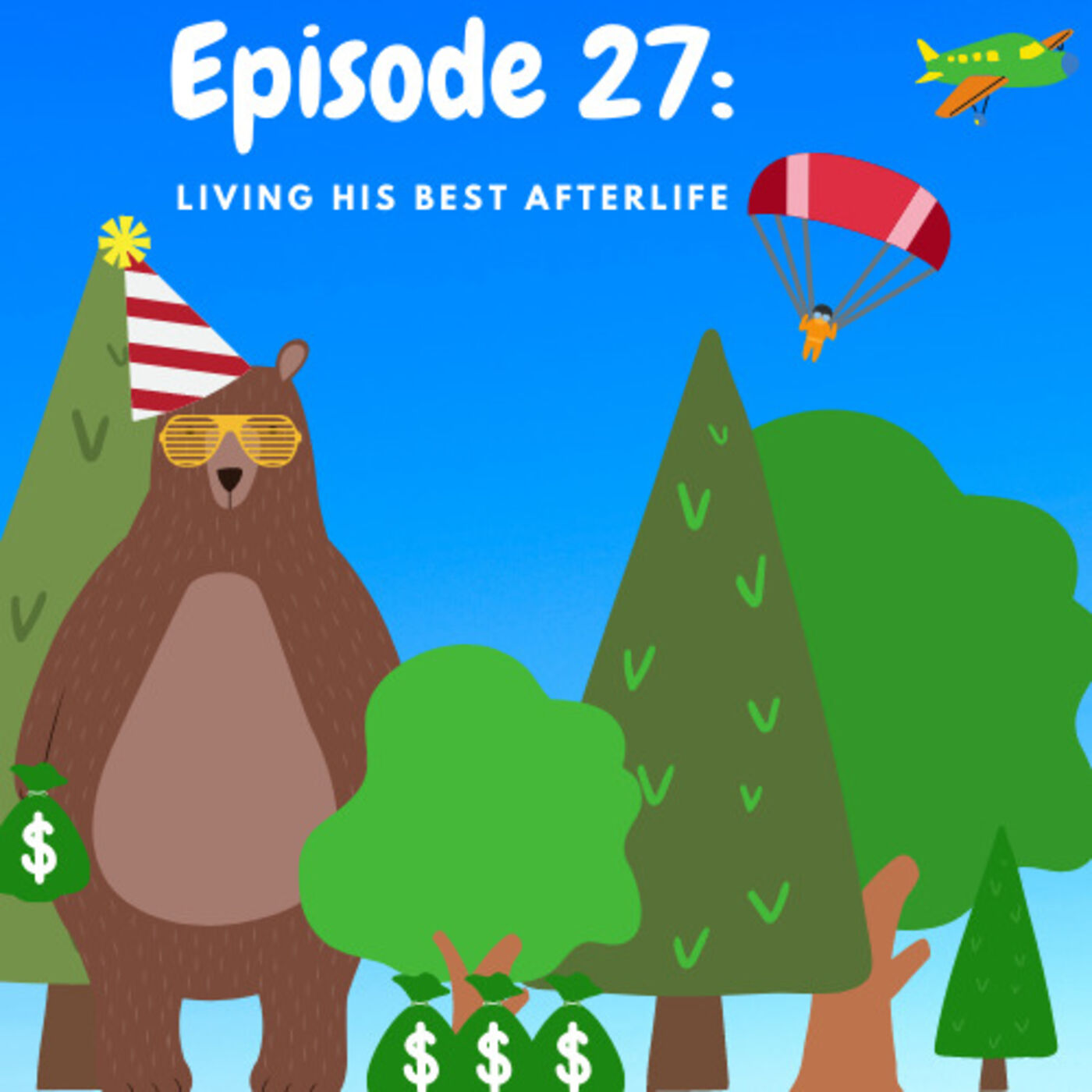 Ep 27: Living His Best Afterlife