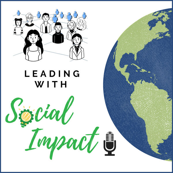 Leading with Social Impact Podcast Artwork Image