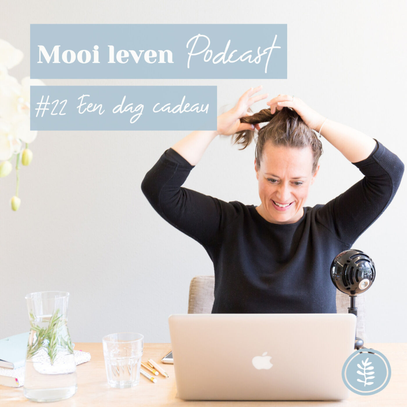 Mooi Leven Podcast #22 | Een dag cadeau