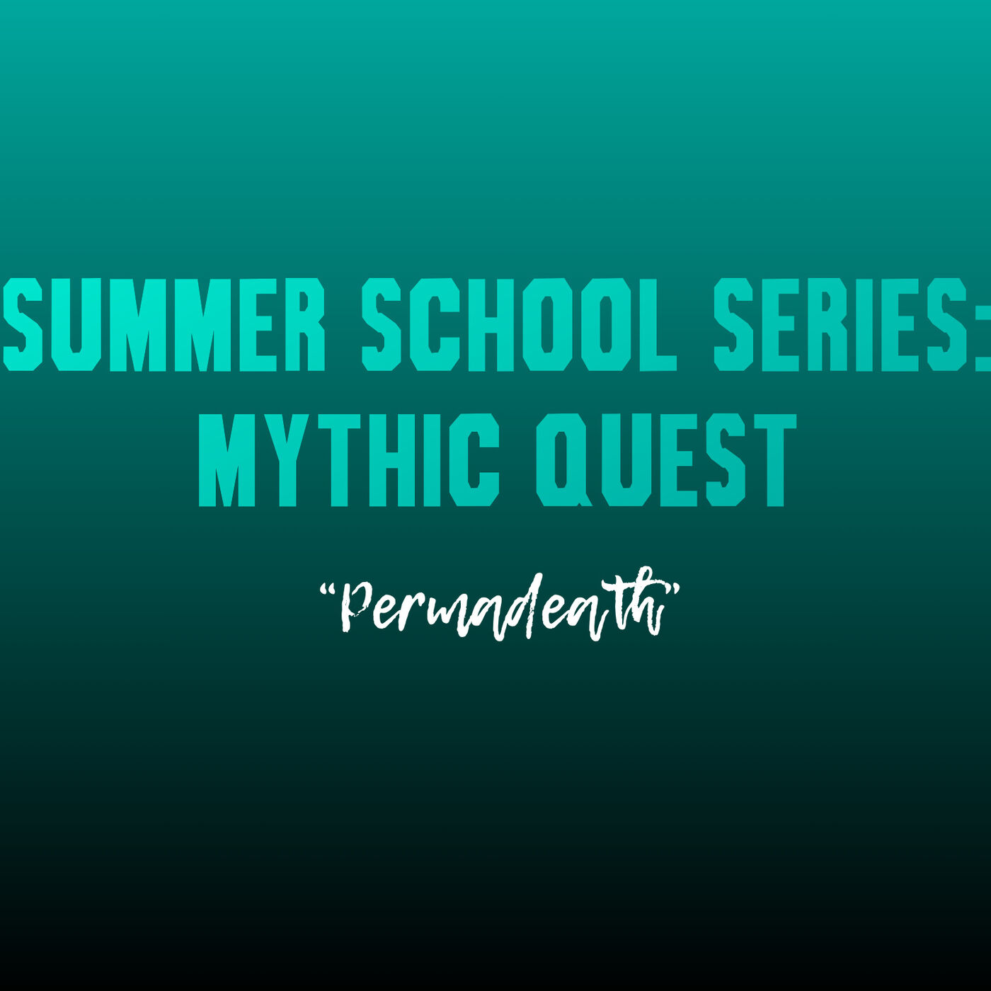 """Summer School Series: Mythic Quest (""""Permadeath"""")"""
