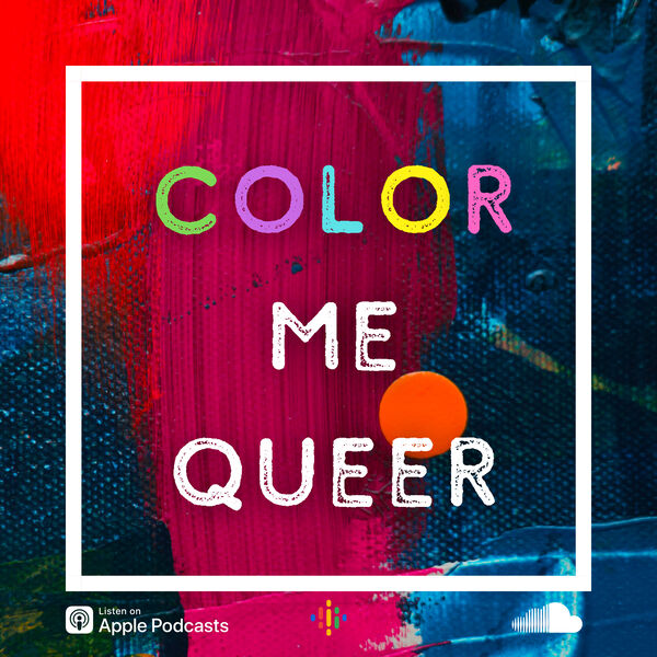 Color Me Queer Podcast Artwork Image