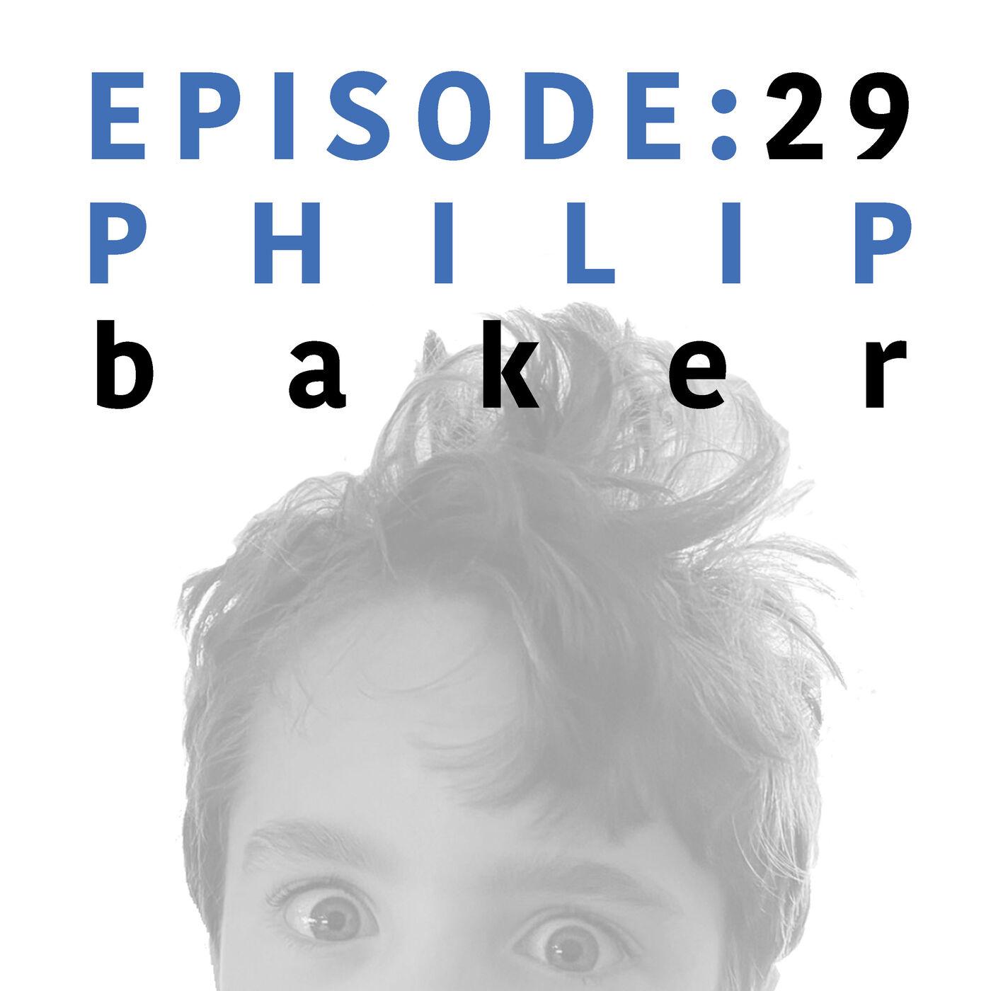 EP 29   Philip Baker
