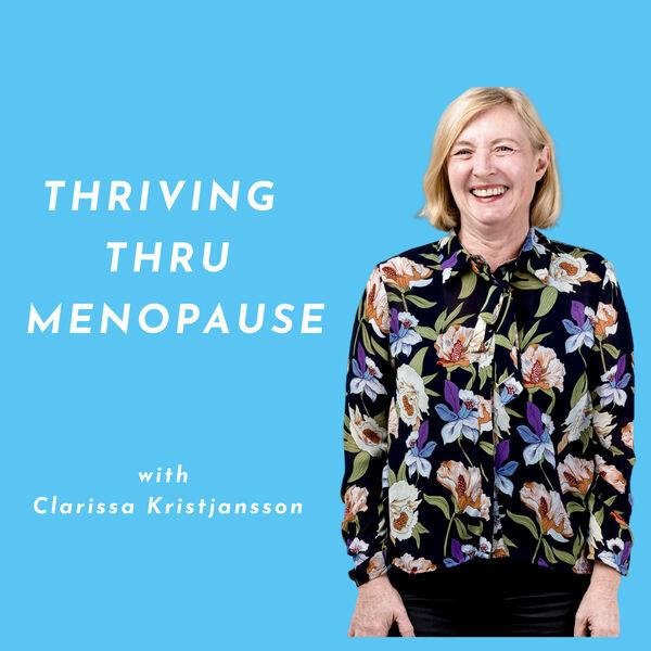 Thriving Thru Menopause Podcast Artwork Image