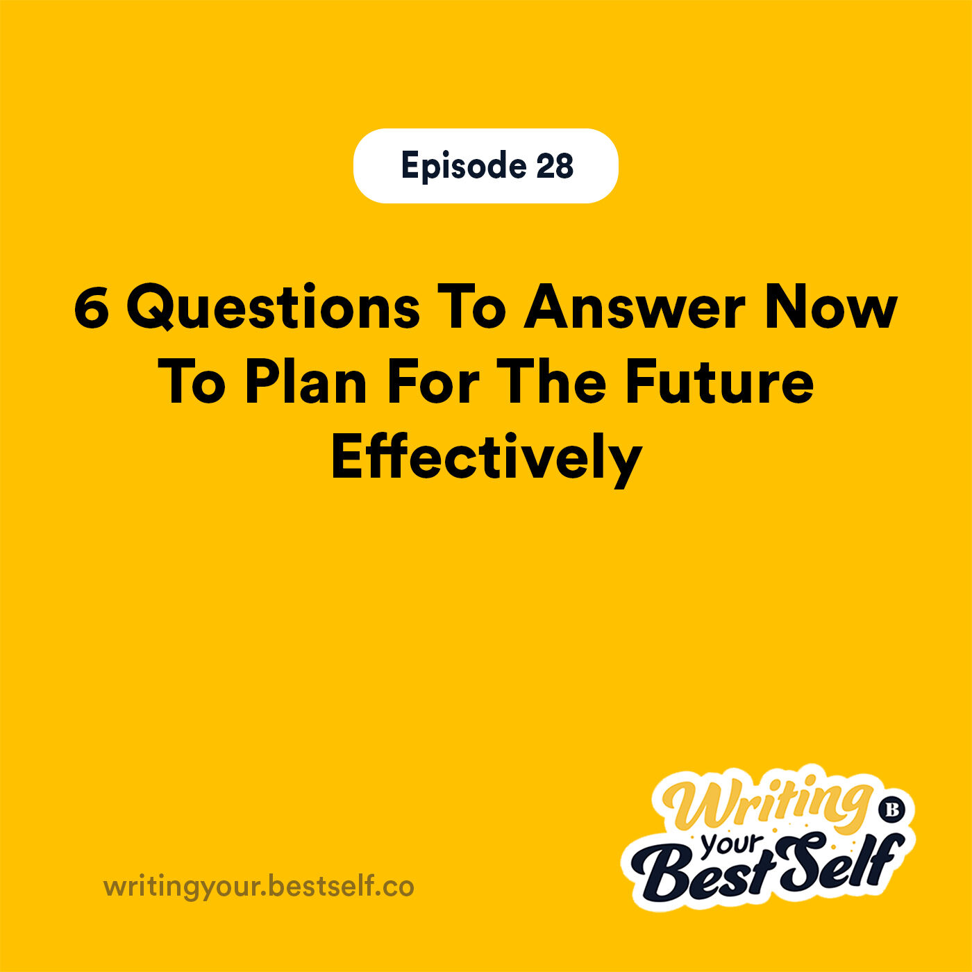 6 Questions To Answer Now To Plan For The Future Effectively