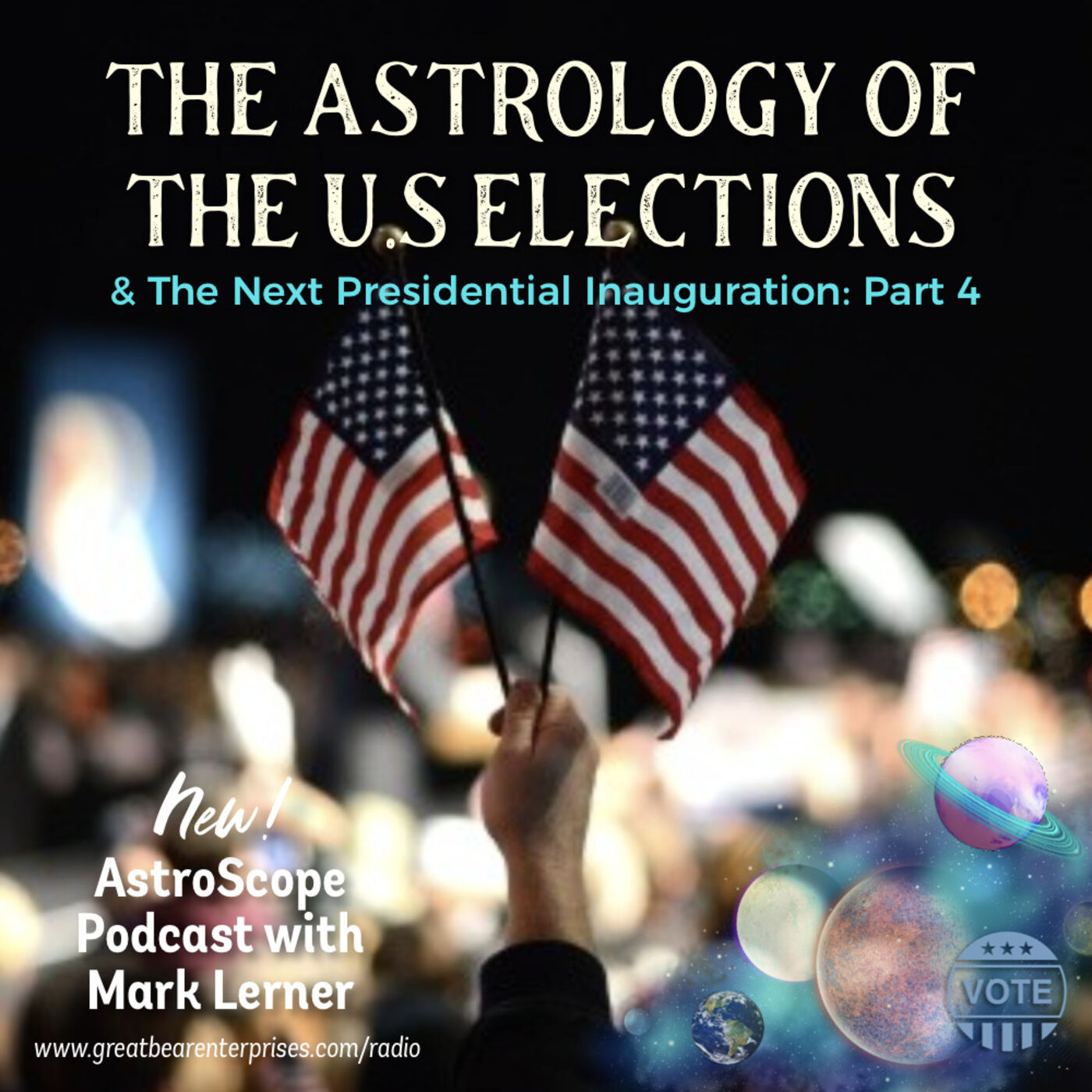 The Astrology of the 2020 U.S. Elections & the Next Presidential Inauguration: Part 4