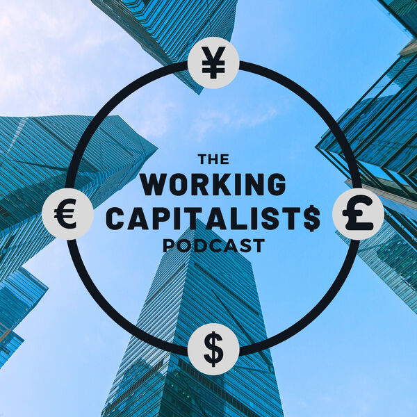 The Working Capitalists Podcast Podcast Artwork Image