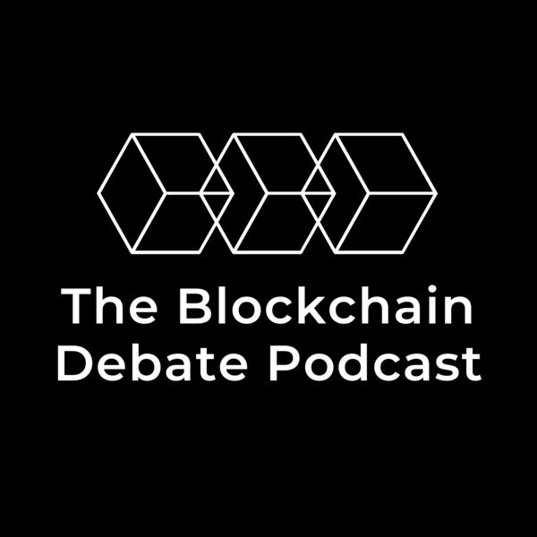 The Blockchain Debate Podcast Podcast Artwork Image