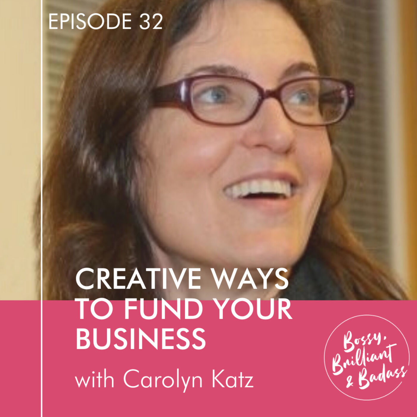 Creative Ways to Find Funding for Your Business (with Carolyn Katz)