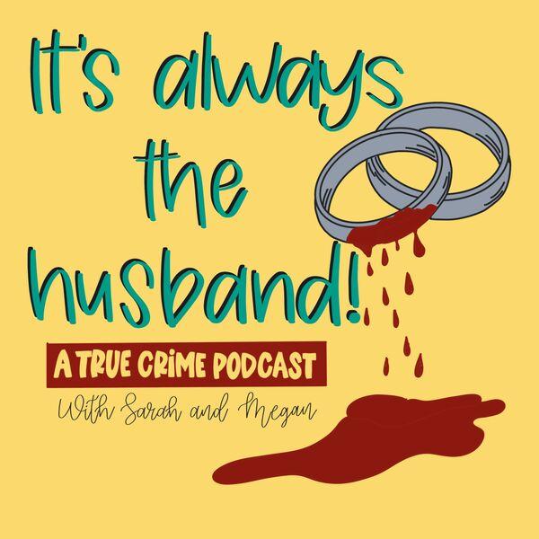 It's Always The Husband Podcast Artwork Image