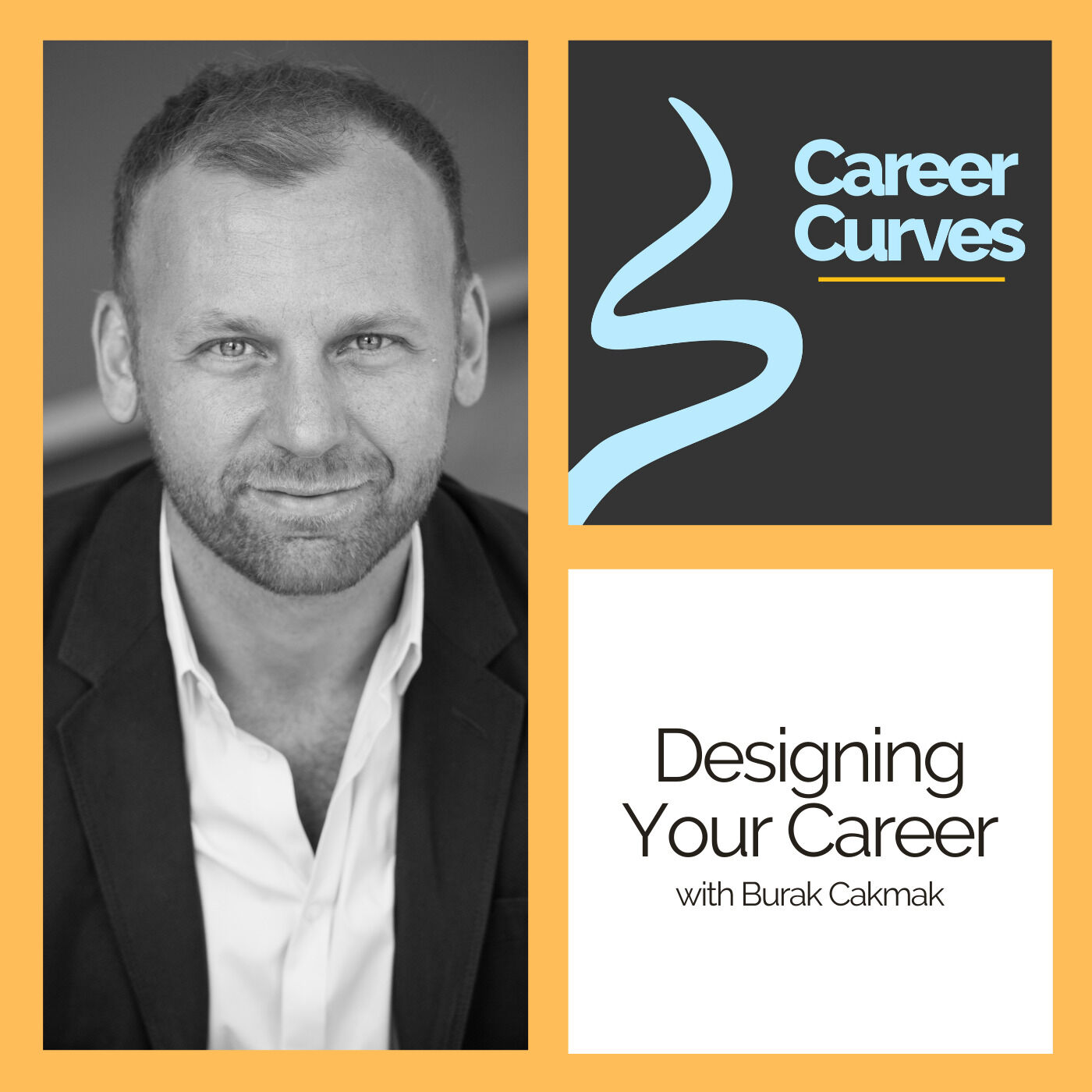 Designing Your Career with Burak Cakmak