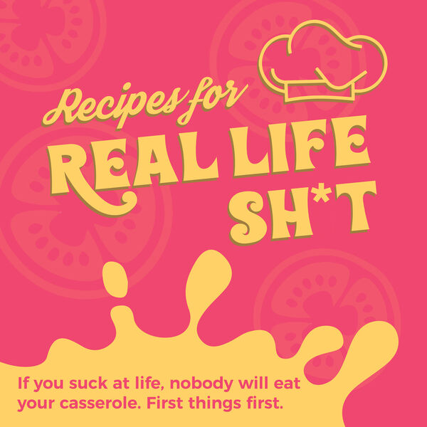 Recipes for Real Life Sh*t Podcast Artwork Image