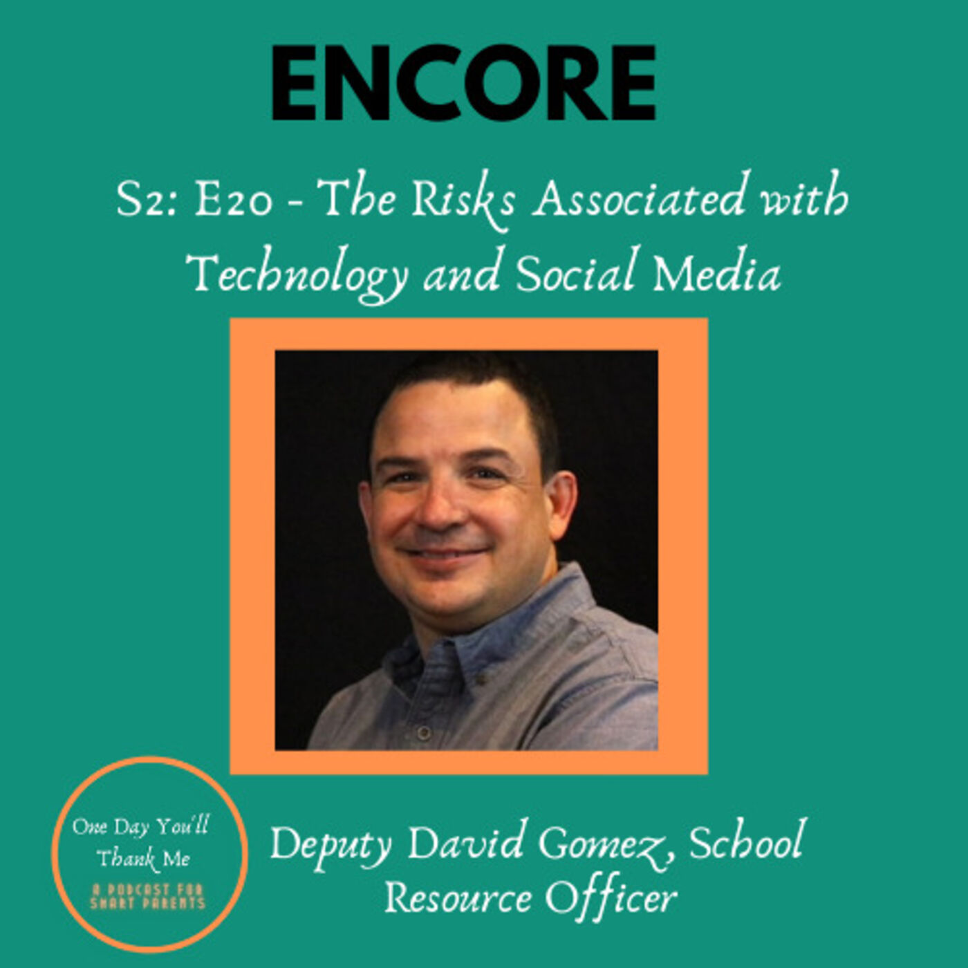S3: E21 - ENCORE Officer Gomez, The Risks Associated with Technology and Social Media Use by Kids and Teens (original release date: 4/7/21)