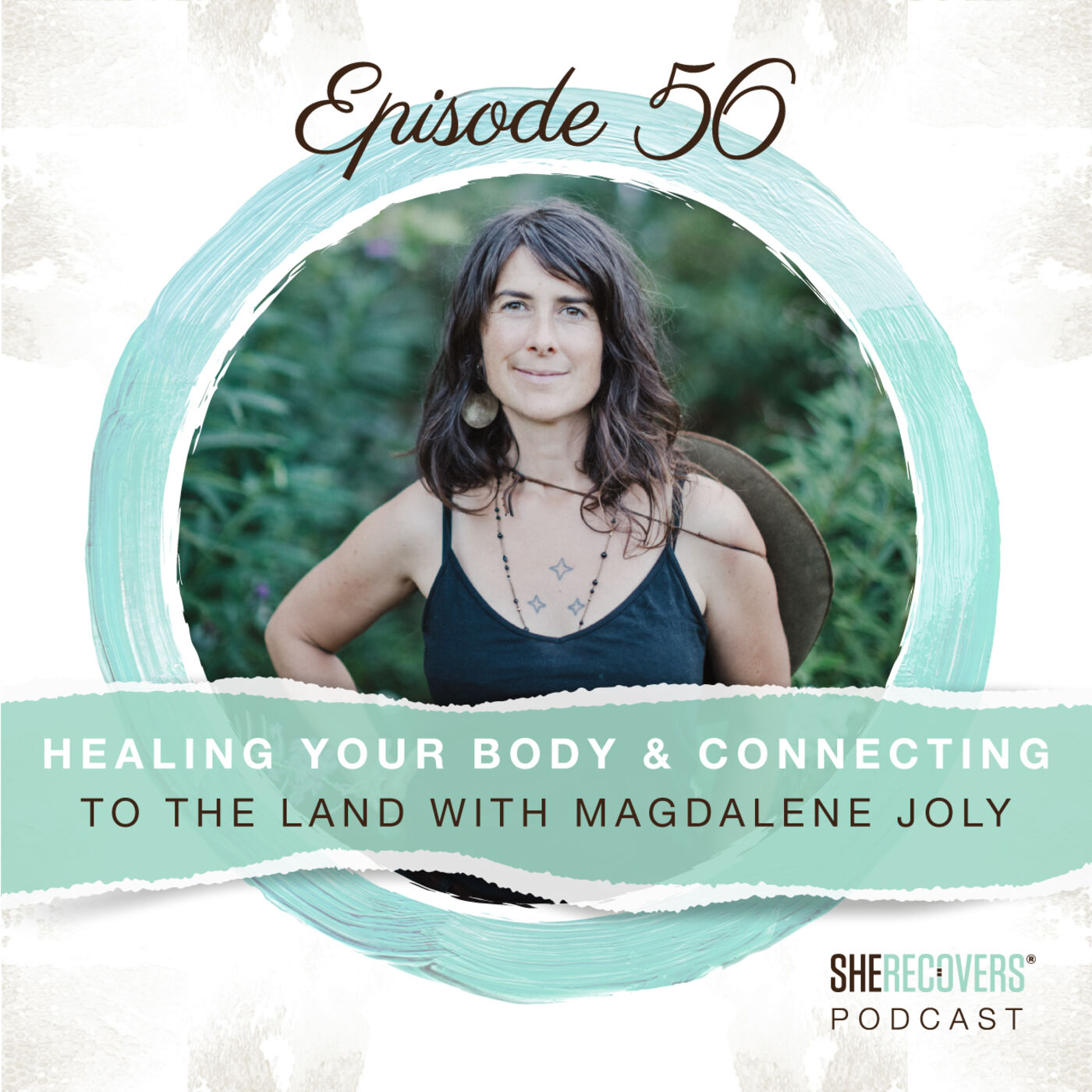 Episode 56: Healing Your Body & Connecting to the Land with Magdalene Joly