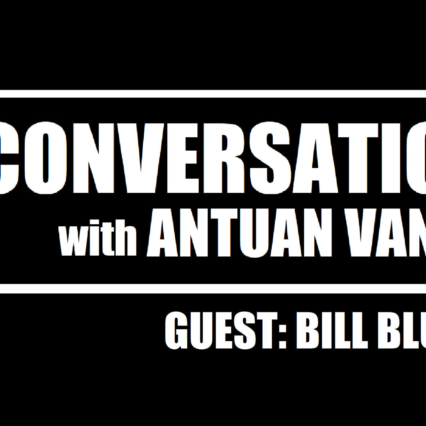 BILL BLUME: Author of GIDEON'S KEEP SERIES | S1E1 | A Conversation with Antuan Vance Podcast