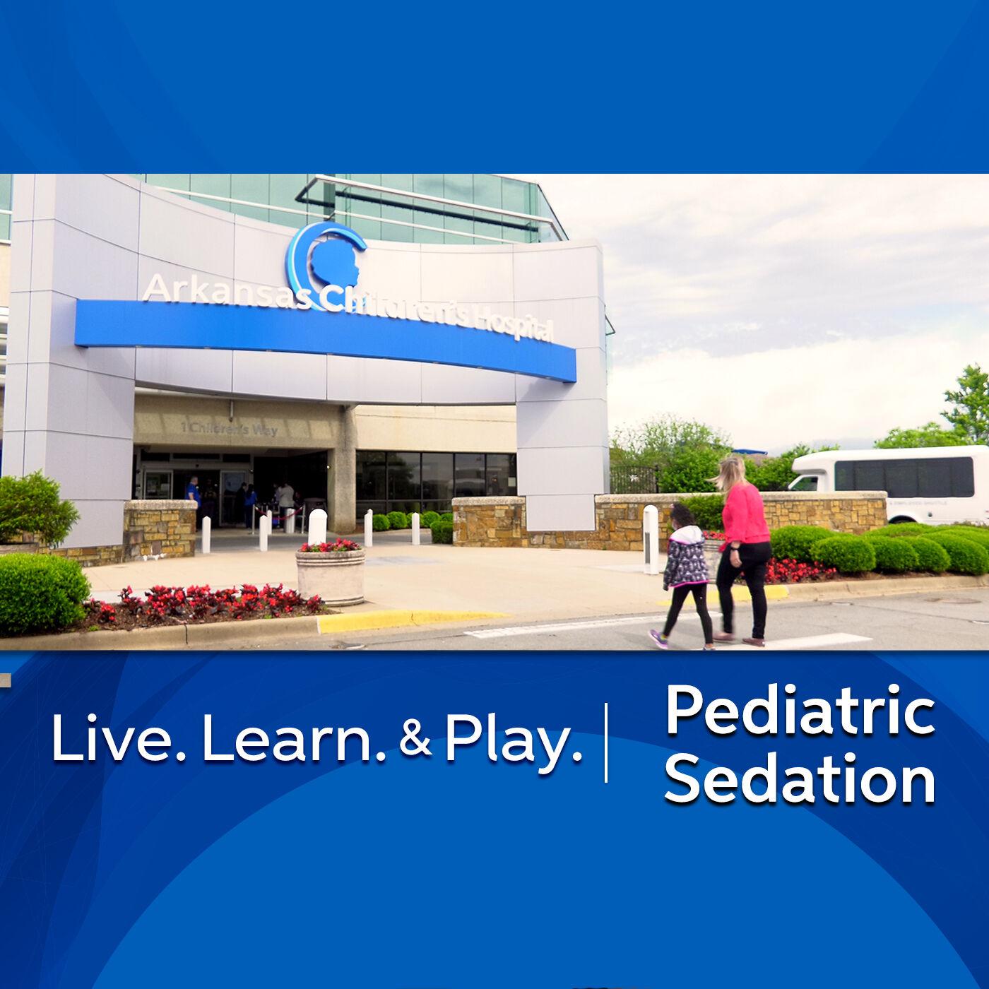 Pediatric Sedation at Arkansas Children's Hospital