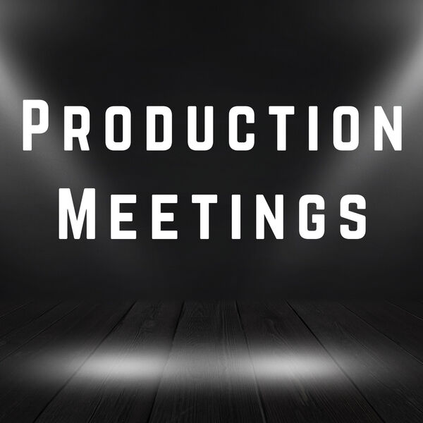 Production Meetings Podcast Artwork Image