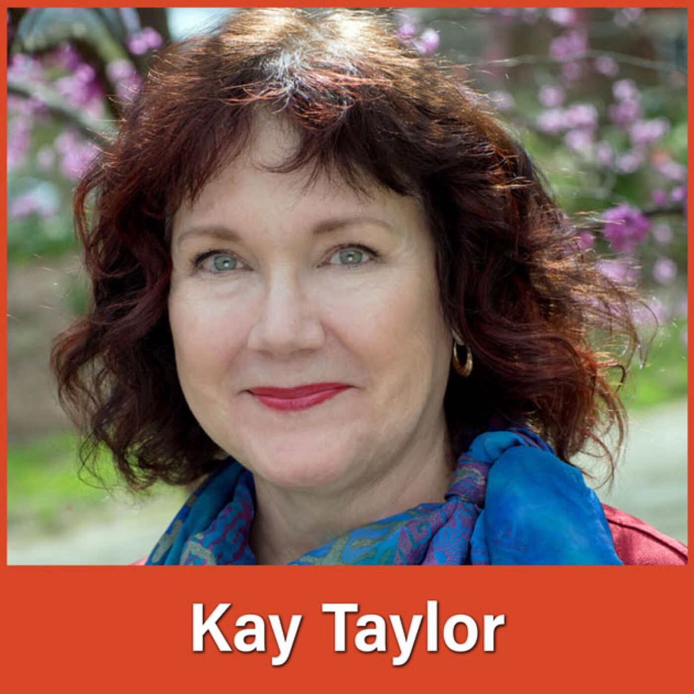 #36 Kay Taylor: Manifesting What Can Go Right in a New World