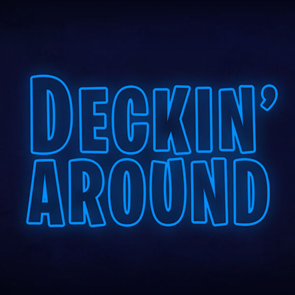 Deckin' Around Podcast Artwork Image