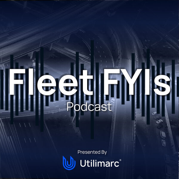 Fleet FYIs: A Podcast by Utilimarc Podcast Artwork Image