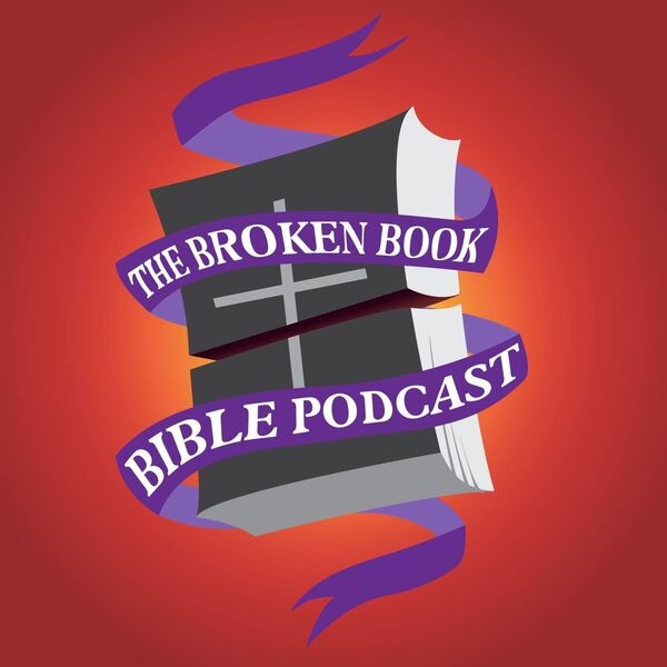 The Broken Book Bible Podcast Podcast Artwork Image