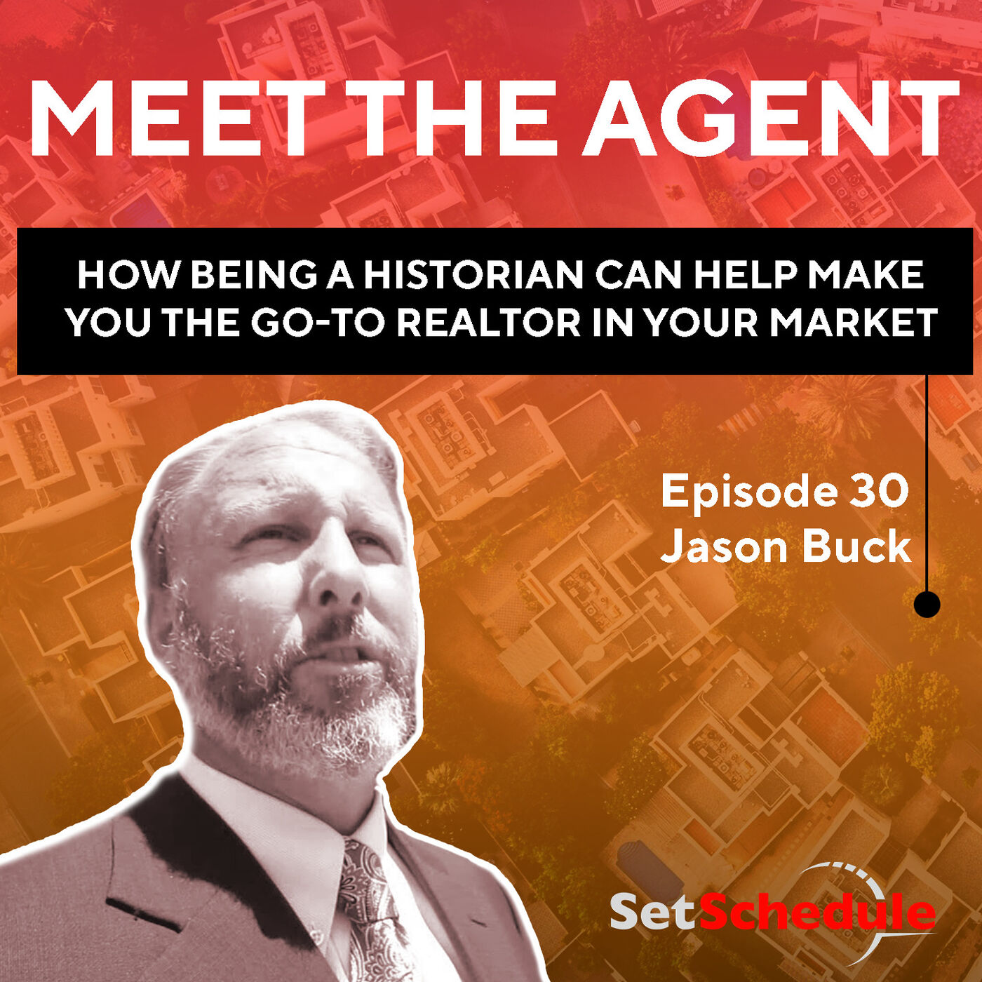 How Being A Historian Can Help Make You The Go-To Realtor In Your Market - Jason Buck