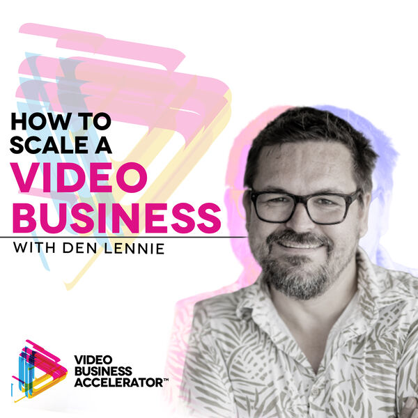 How to Scale a Video Business Podcast Artwork Image