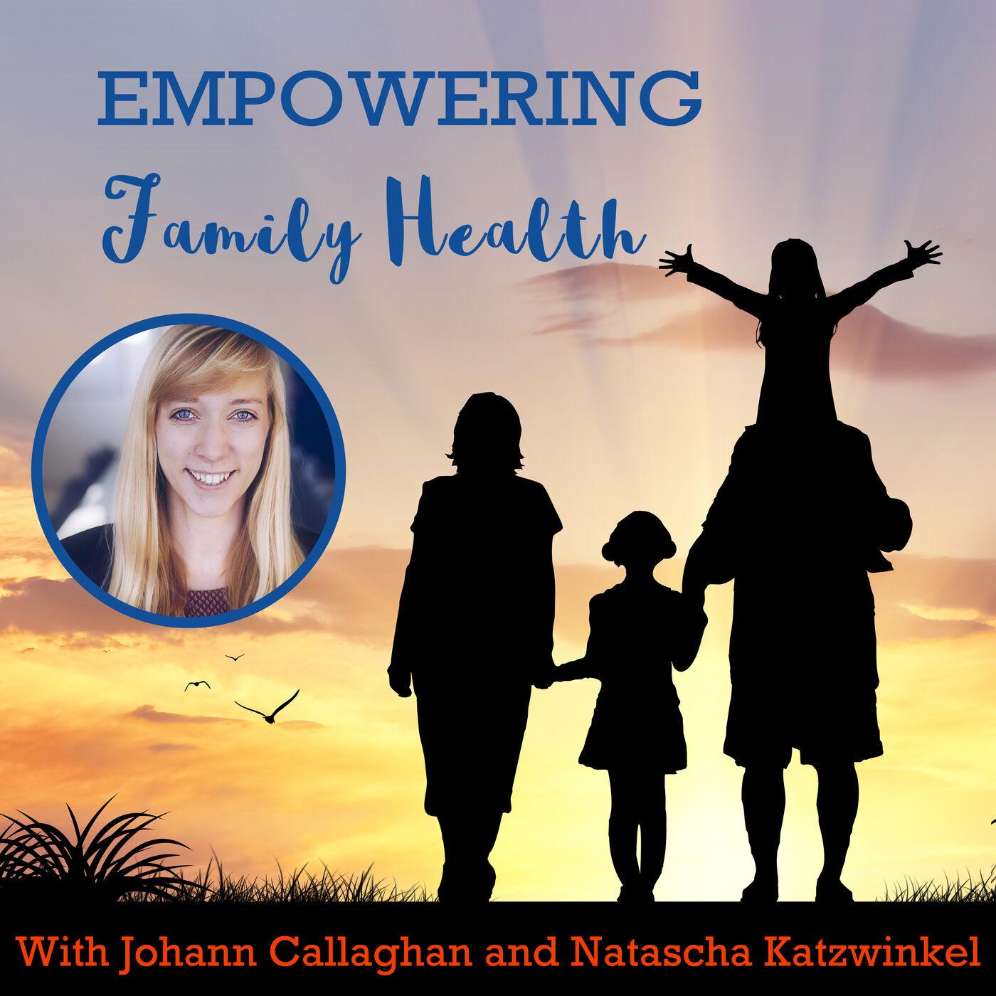 Ep#40 Life Without Burnout | Natascha Katzwinkel | Empowering Family Health