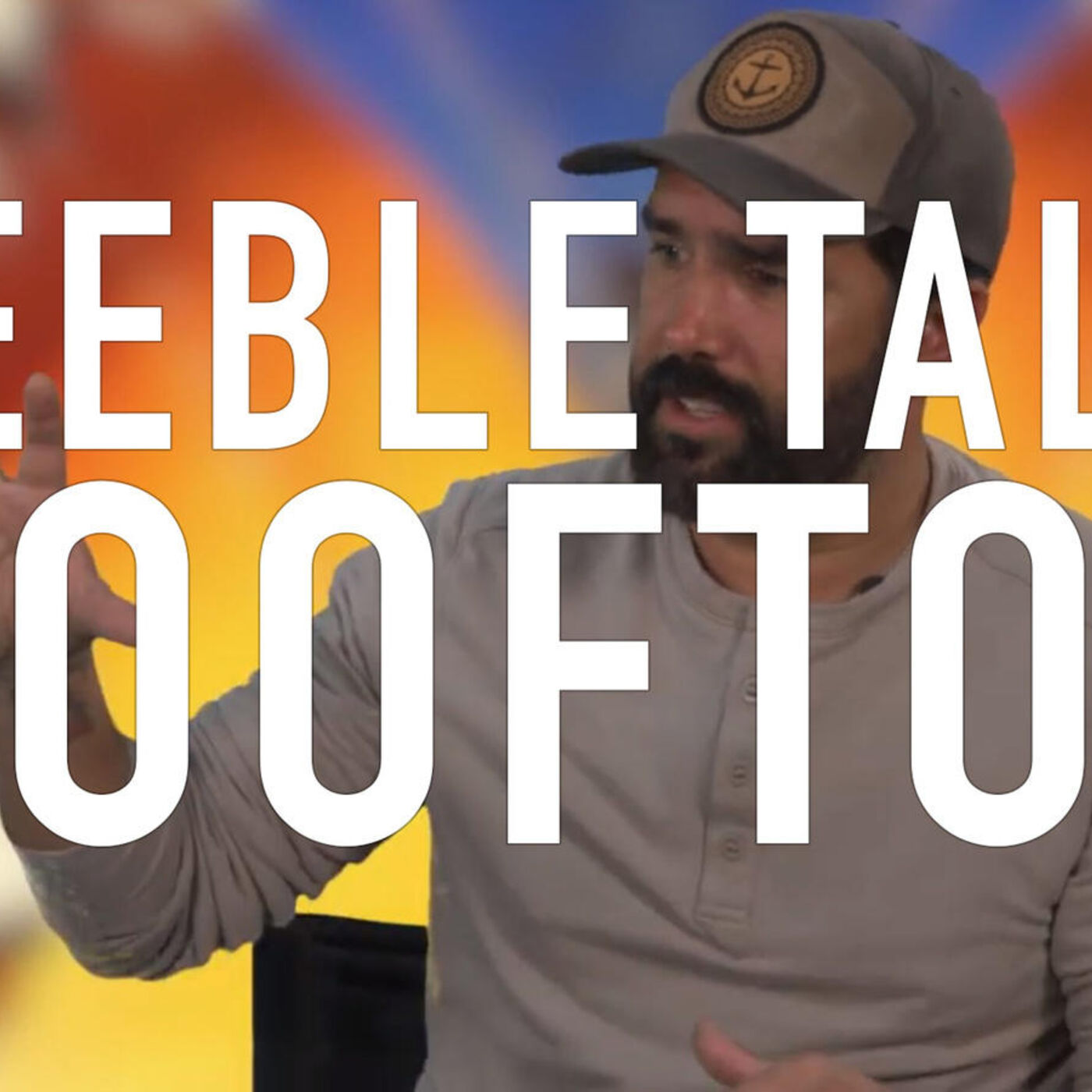 """2: THE LAST EVER FEEBLE TALK - MIKE """"ROOFTOP"""" ESCAMILLA"""