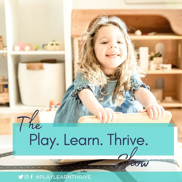 The Play. Learn. Thrive. Show Podcast Artwork Image