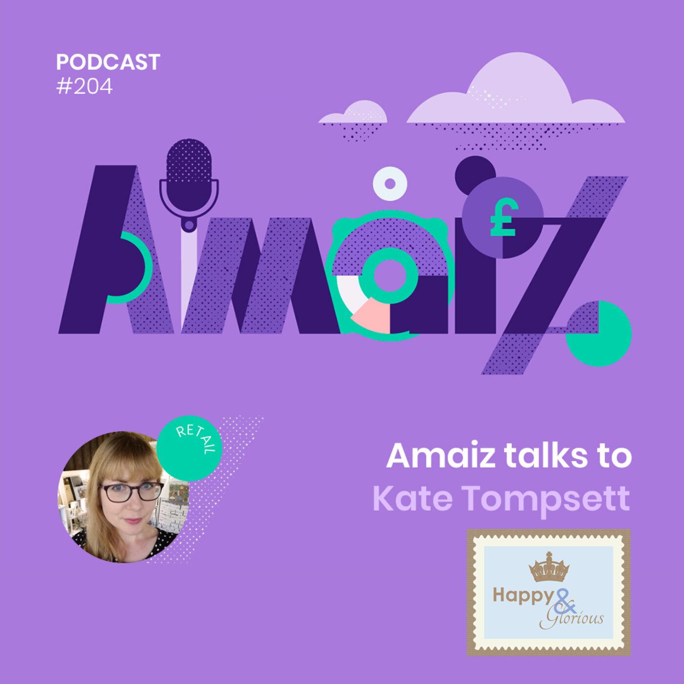 Business under Lockdown - Amaiz talks to Kate Tompsett of Happy & Glorious