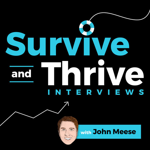 Survive and Thrive: Interviews with the Best and Brightest Minds in Business Today Podcast Artwork Image
